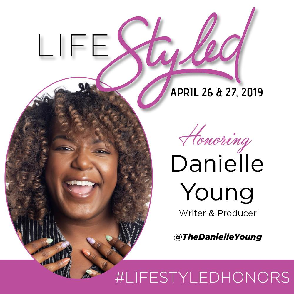 LIFE STYLED HONOREE DANIELLE YOUNG