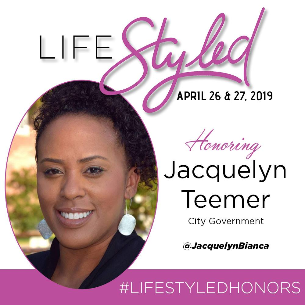 LIFE STYLED HONOREE JACQUELYN TEEMER